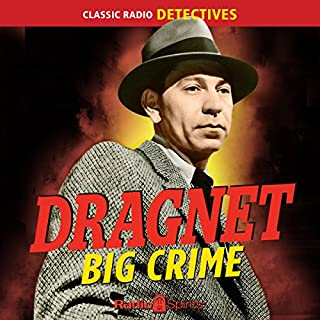 Dragnet: Big Crime audiobook cover art