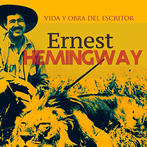 Ernest Hemingway [Spanish Edition] cover art