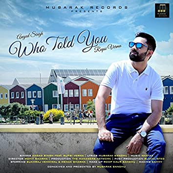 Who Told You (feat. Rupsi Verma)