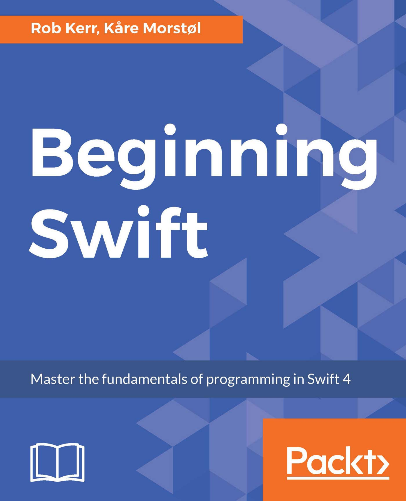 Beginning Swift: Master the fundamentals of programming in Swift 4 (English Edition)