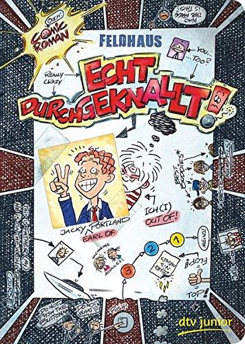 Echt durchgeknallt!: Ein Comic-Roman (Echt... (Feldhaus), Band 4)