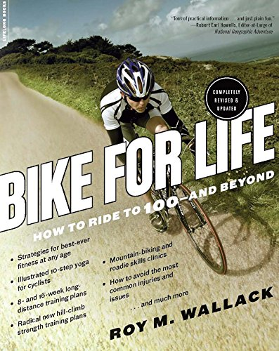 Bike for Life: How to Ride to 100--and Beyond, revised edition (English Edition)