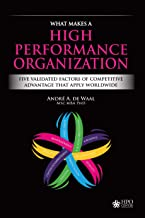 What Makes a High Performance Organization: Five Validated Factors of Competitive Advantage that Apply Worldwide