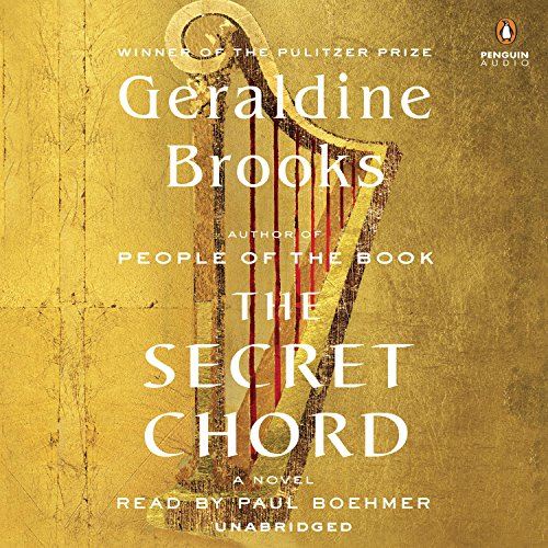 The Secret Chord     A Novel              By:                                                                                                                                 Geraldine Brooks                               Narrated by:                                                                                                                                 Paul Boehmer                      Length: 13 hrs and 6 mins     600 ratings     Overall 4.0