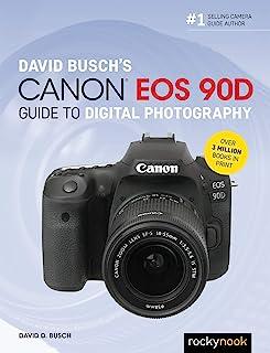 David Busch's Canon EOS 90D Guide to Digital Photography (The David Busch Camera Guide Series) (English Edition)