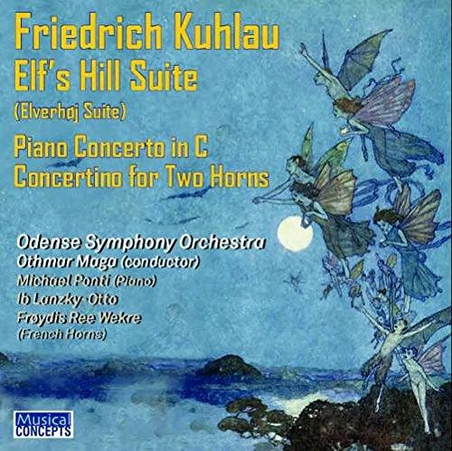 Kuhlau: Everhoj-Suite / Klavierkonzert op.7 / Concertino für 2 Hörner op. 45