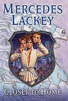 Closer to Home (The Herald Spy Trilogy Book 1) by [Mercedes Lackey]