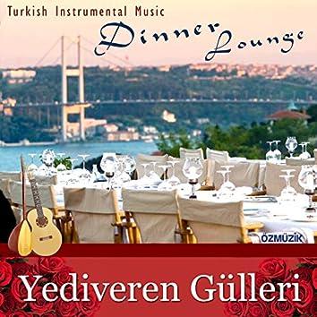 Yediveren Gülleri (Turkish Instrumental Music - Dinner Lounge)