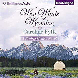 West Winds of Wyoming     Prairie Hearts, Book 3              Written by:                                                                                                                                 Caroline Fyffe                               Narrated by:                                                                                                                                 Kate Rudd                      Length: 9 hrs and 51 mins     Not rated yet     Overall 0.0