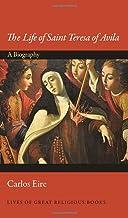 The Life of Saint Teresa of Avila: A Biography (Lives of Great Religious Books)