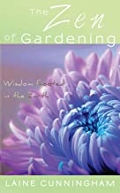 The Zen of Gardening: Wisdom Rooted in the Earth (1) (Zen for Life)
