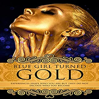 Blue Girl Turned Gold, Volume 1                   Written by:                                                                                                                                 Myesha Collins,                                                                                        Andrea Moore,                                                                                        Jamel Harden,                   and others                          Narrated by:                                                                                                                                 S. Johnson                      Length: 1 hr and 54 mins     Not rated yet     Overall 0.0