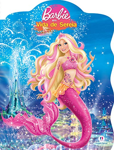 Barbie em vida de sereia: Volume 1