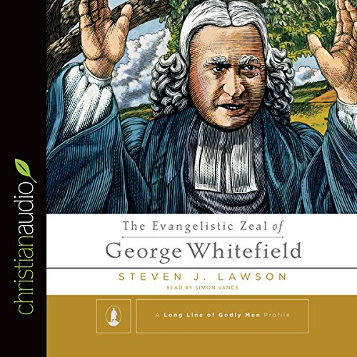 The Evangelistic Zeal of George Whitefield audiobook cover art