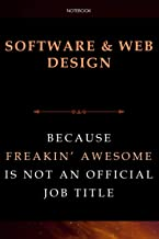 Lined Notebook Journal SOFTWARE & WEB DESIGN Because Freakin' Awesome Is Not An Official Job Title: Monthly, Finance, Over...