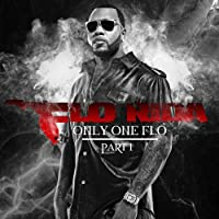 Only 1 Flo (Pt.1) by Flo Rida