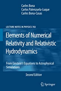 Elements of Numerical Relativity and Relativistic Hydrodynamics: From Einstein' s Equations to Astrophysical Simulations: 783
