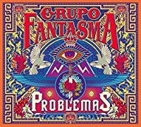 Problemas by GRUPO FANTASMA (2014-09-03)