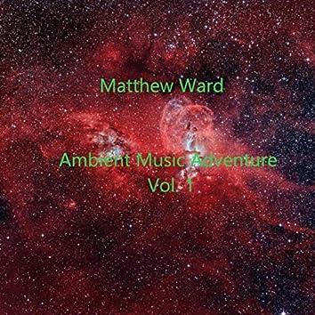 Ambient Music Adventure Vol. 1