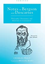 Notes on Bergson and Descartes: Philosophy, Christianity, and Modernity in Contestation (Veritas)