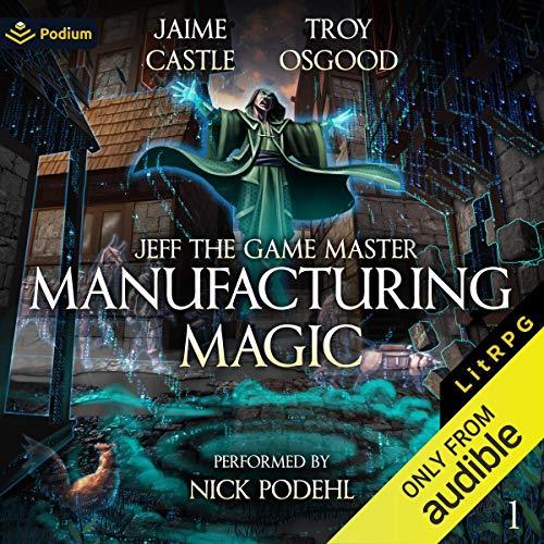 Manufacturing Magic: A LitRPG Adventure cover art