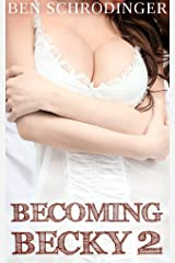 Becoming Becky 2 : This Time He's Stuck! Kindle Edition