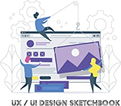 UX UI Design Sketchbook - for wireframes: Sketchbook UIUX/UI design notebook wireframe sketchbook: Responsive sketchpad for your apps or web projects ... x 11 Inches with 120 Pages. (French Edition)
