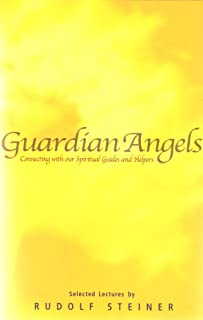 Guardian Angels: Connecting with Our Spiritual Guides and Helpers