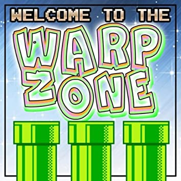 Welcome to the Warp Zone
