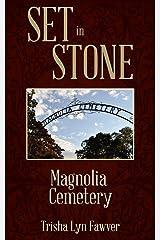 Set in Stone: Magnolia Cemetery Kindle Edition