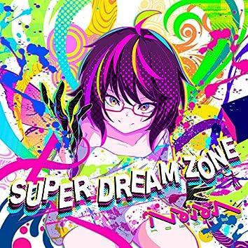 SUPER DREAM ZONE