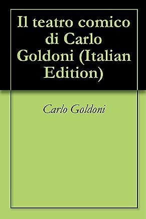 Il teatro comico di Carlo Goldoni