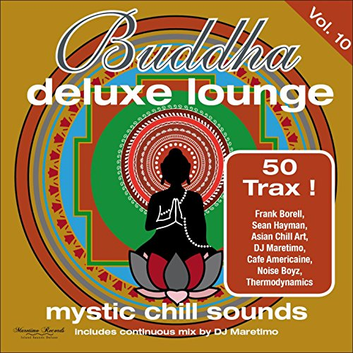 Buddha Deluxe Lounge, Vol. 10 - Mystic Chill Sounds