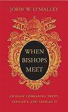 When Bishops Meet: An Essay Comparing Trent, Vatican I, and Vatican II
