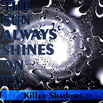 The Sun Always Shine On T.V.