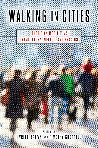 Compare Textbook Prices for Walking in Cities: Quotidian Mobility as Urban Theory, Method, and Practice Urban Life, Landscape and Policy  ISBN 9781439912218 by Brown, Evrick,Shortell, Timothy