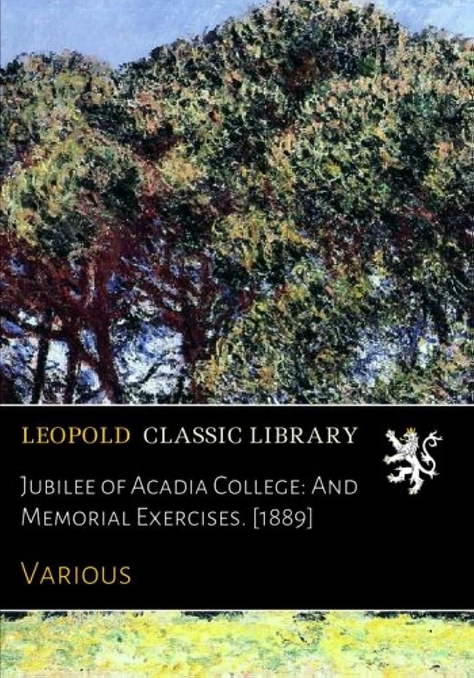 ラウンジ道を作る下るJubilee of Acadia College: And Memorial Exercises. [1889]