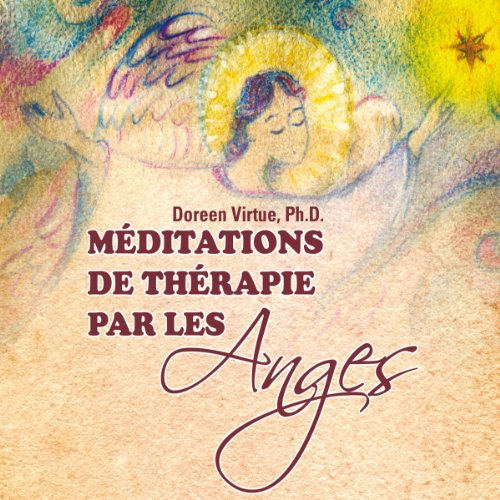 Méditations de thérapie par les Anges audiobook cover art