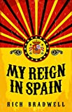 My Reign in Spain: A Spanish Adventure (English Edition)