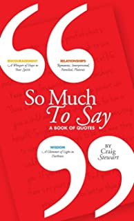 So Much To Say, a Book of Quotes