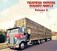 Truckers, Kickers, Cowboy Angels - The Blissed-Out Birth Of Country Rock Vol. 2: 1969 by Various Artists