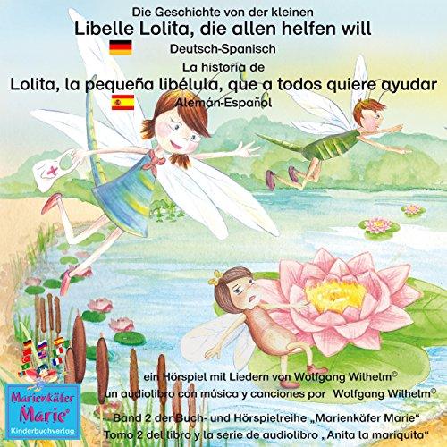 Die Geschichte von der kleinen Libelle Lolita, die allen helfen will. Deutsch-Spanisch audiobook cover art