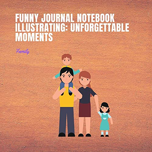 FUNNY JOURNAL NETBOOK : illustrating: Unforgettable moments (English Edition)