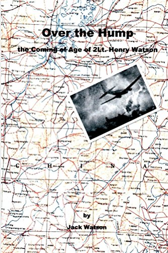 Over the Hump: the Coming of Age of 2Lt. Henry Watson