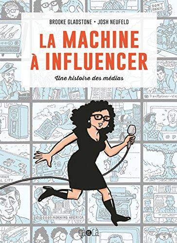 La machine à influencer: Une histoire des médias (Hors collection)