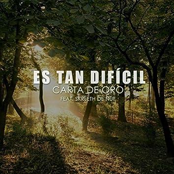 Es Tan Difícil (feat. Skrleth De Nui)