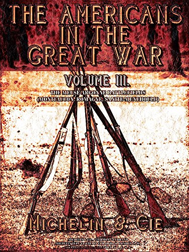 The Americans in the Great War Vol.3 (of 3) (Illustrations): The Meuse-Argonne Battlefields (The Americans in the Great War Series) (English Edition)