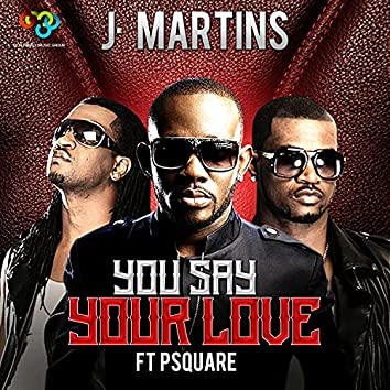 You Say Your Love (feat. P-Square)