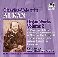 アルカン:オルガン作品集 2 - 宗教的な様式による11の小品/ペダルのための12の練習曲/オルガンのための(ボウヤー)