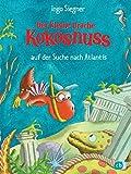 Der kleine Drache Kokosnuss auf der Suche nach Atlantis (Die Abenteuer des kleinen Drachen...
